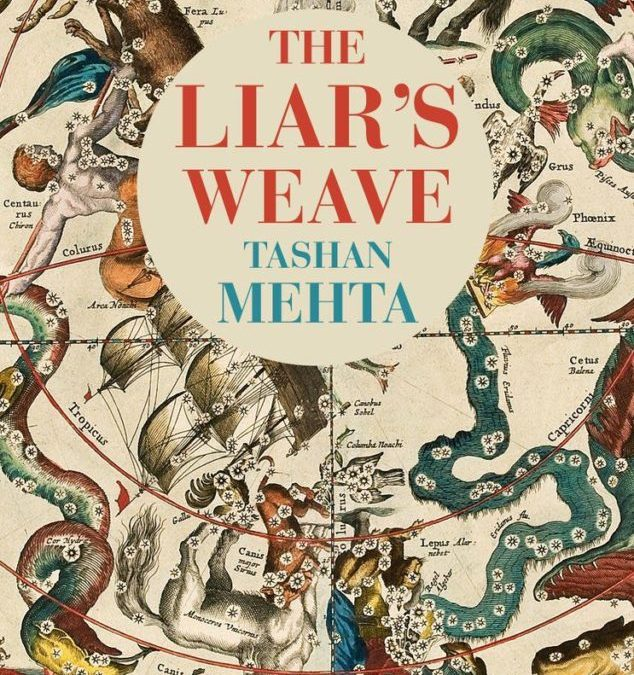 """To hold contradictions in balance…"": Tashan Mehta's The Liar's Weave"