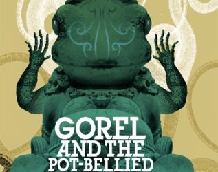 The Princess and the Frog: A Review of Gorel and the Pot Bellied God